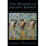 The Dynamics of Ancient Empires by Ian Morris