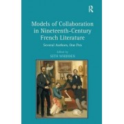 Models of Collaboration in Nineteenth-Century French Literature by Seth Whidden