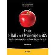 Learn HTML5 and JavaScript for IOS by Scott Preston