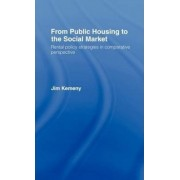 From Public Housing to the Social Market by J. Kemeny