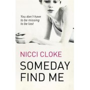 Someday Find Me by Nicci Cloke