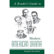 A Reader's Guide to Modern American Drama by Sanford V. Sternlicht