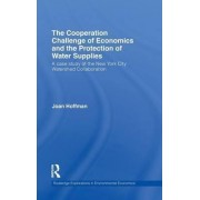 The Cooperation Challenge of Economics and the Protection of Water Supplies by Joan Hoffman