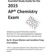 Essential Study Guide for the 2015 AP(R) Chemistry Exam by Jonathan Fong