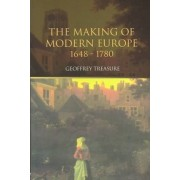 The Making of Modern Europe, 1648-1780 by Geoffrey Treasure