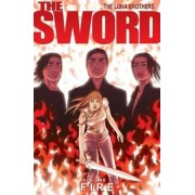 The Sword: Fire v. 1 by Jonathan Luna