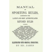 Manual of Sporting Rules, Comprising the Latest and Best Authenticated Revised Rules, Governing Trap Shooting, Canine, Ratting, Badger Baiting, Cook F