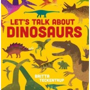 Let's Talk about Dinosaurs by Britta Teckentrup