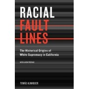 Racial Fault Lines by Tomas Almaguer