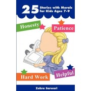 25 Stories with Moral for Kids Ages 7-9 -Short Stories with Great Morals- Buy It Now! by Zohra Sarwari