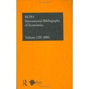IBSS: Economics 2004: Volume 53 by The British Library of Political and Economic Science