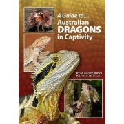 A Guide To Australian Dragons In Captivity by Danny Brown