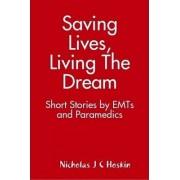 Saving Lives, Living The Dream by Nicholas Hoskin