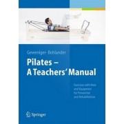 Pilates a Teachers' Manual by Verena Geweniger