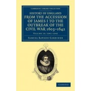 History of England from the Accession of James I to the Outbreak of the Civil War, 1603-1642 by Samuel Rawson Gardiner