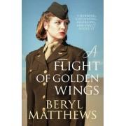 A Flight of Golden Wings by Beryl Matthews