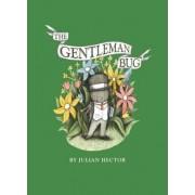 Gentleman Bug by Julian Hector