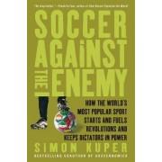 Soccer Against the Enemy by Simon Kuper