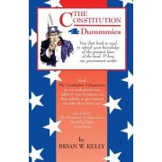 The Constitution 4 Dummmies: Your First Book to Read to Refresh Your Knowledge of the Greatest Laws of the Land, & How Our Government Works