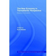 The New Economy in Transatlantic Perspective by Kurt Huebner