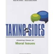 Taking Sides: Clashing Views on Moral Issues by Stephen Satris