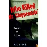 Who Killed Mr Chippendale? by Mel B. Glenn