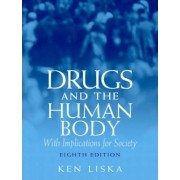 Drugs and the Human Body by Ken Liska