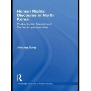 Human Rights Discourse in North Korea by Jiyoung Song