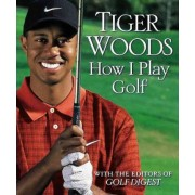 How I Play Golf: Ryder Cup Edition by Tiger Woods