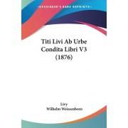 Titi Livi AB Urbe Condita Libri V3 (1876) by Livy