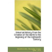 Universal History from the Creation of the World to the Beginning of the Eighteenth Century by Lord Woodhouse Alexander Fraser Tytler