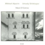 Viniluri - ECM Records - Mikhail Alperin / Arkady Shilkloper: Wave Of Sorrow