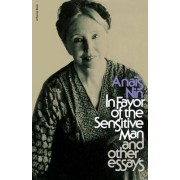 In Favor of the Sensitive Man and Other Essays by Anais Nin