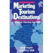 Marketing Tourism Destinations by Ernie Heath