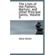 The Lives of the Fathers, Martyrs, and Other Principal Saints, Volume II by REV Fr Alban Butler