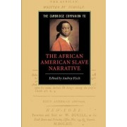 The Cambridge Companion to the African American Slave Narrative by Audrey A. Fisch