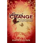 Voices of Change 2-Minute Inspirational Stories on Life's Lessons Learned by Kathy Lynn