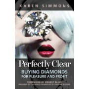 Perfectly Clear: Buying Diamonds for Pleasure and Profit