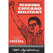 The Making of a Chicano Militant by Jos