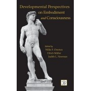 Developmental Perspectives on Embodiment and Consciousness by Willis Overton