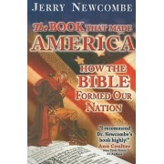 The Book That Made America by Jerry Newcombe D Min
