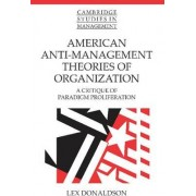 American Anti-Management Theories of Organization by Lex Donaldson