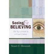 Seeing and Believing by Stuart C. Devenish