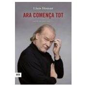 Homar I Toboso Lluis Ara Comença Tot (ebook)