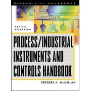 Process/Industrial Instruments and Controls Handbook by Douglas M. Considine