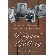 A Rogues' Gallery by Elizabeth Jack