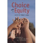 Choice with Equity by Paul T. Hill