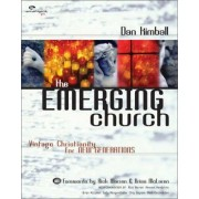 The Emerging Church by Dan Kimball
