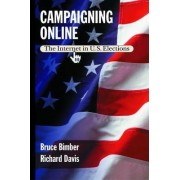 Campaigning Online by Bruce Bimber