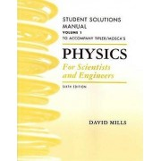 Physics for Scientists and Engineers Student Solutions Manual, Volume 1 by David Mills